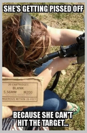 Best prank: SHE'S GETTING PISSED OFF  20 CARTRIDGE  BLANK  5.56MMM200  BECAUSE SHE CANT  VHIT THE TARGET Best prank