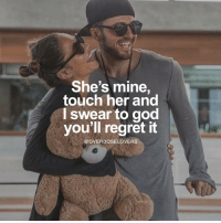 Tag Your Love ❤: She's mine,  touch her and  I swear to god  you'll regret it  @OVERDOSELOVERS Tag Your Love ❤