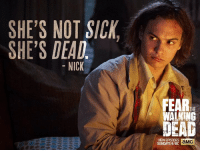 The apocalypse continues to unfold on this Sunday's Fear the Walking Dead at 9|8c. http://bit.ly/1gqHRHC: SHE'S NOT SICK  SHE'S DEAD  NICK  FEARIHE  WALKING  NEW EPISODES  aMC  SUNDAYS 9/8C The apocalypse continues to unfold on this Sunday's Fear the Walking Dead at 9|8c. http://bit.ly/1gqHRHC