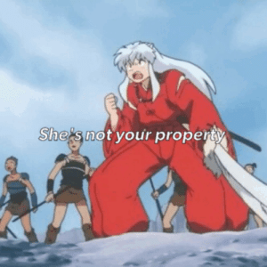 "inuyashascomiclibrary:  stubbornhalfbreed:I would like to talk about how mad Inuyasha was at Koga for treating Kagome like property. Like boi Yas. I used to think it was anger from jealousy but I don't think he truly gets jealous till Kagome helps Koga. But in this moment he's like ""How dare you talk to her like that!"" Pure gold. #inuyasha is a feminist That was really cool!  There is another scene where Inuyasha asks Mirok if the monk is the type of man who considers humiliating to be saved by a woman (they were talking about Sango).: She's not your property inuyashascomiclibrary:  stubbornhalfbreed:I would like to talk about how mad Inuyasha was at Koga for treating Kagome like property. Like boi Yas. I used to think it was anger from jealousy but I don't think he truly gets jealous till Kagome helps Koga. But in this moment he's like ""How dare you talk to her like that!"" Pure gold. #inuyasha is a feminist That was really cool!  There is another scene where Inuyasha asks Mirok if the monk is the type of man who considers humiliating to be saved by a woman (they were talking about Sango)."