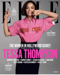"Be Like, Fashion, and Jennifer Lawrence: SHES  THE BOSS  WHAT MEN  ACTUALLY THINK  ABOUT WORKING  FOR WOMEN  BEAUTY AWARDS  WHAT REALLY WORKS?  WE TRIED IT ALL. 15 HAIR, SKIN,  AND MAKEUP MIRACLES  THE WOMEN IN HOLLYWOOD ISSUE!!  STARRING NEXT BIG THIN  TESSA THOMPSON  JENNIFER LAWRENCE ★ MARGOT ROBBIE ★ JESSICA CHASTAIN ★ LAURA DERN  RILEY KEOUGH ★ KATHLEEN KENNEDY ★ CICELY TYSON  FASHION NOW!  BLACK LACE  MUST-HAVE MINIS  AND THE LOVELIEST  COCKTAIL DRESSES  PLUS: THE GOING-OUT  TOP IS BACKI  NOVEMBER 2017 ""I think our ideas about what a young black person or a young Mexican person or a young white person should be like weren't as expansive then as they are now. It made me think I had to fit into a box. The one-dimensional girlfriend or the sassy black friend—those weren't going to work for me.""Sneak peek of Tessa Thompson's profile in Elle's 2017 Women in Hollywood"