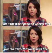 Memes, The Worst, and Travel: She's the worst person /'ve ever met  @parks.n.rec  I want to travel the world with her - parksandrec parksandrecreation aprilludgate aubreyplaza