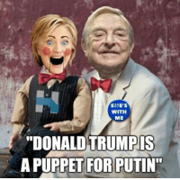 "SHE'S  WITH  ME  ""DONALDTRUMPIS  A PUPPET FOR PUTIN"""