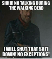 SHHH! NO TALKING DURING  THE WALKING DEAD  I WILL SHUT THAT SHIT  DOWN!NO EXCEPTIONS!  gilip.com Crossbow---}
