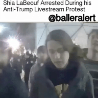 Memes, Shia LaBeouf, and 25 Year Old: Shia LaBeouf Arrested During his  Anti-Trump Livestream Protest  @balleralert Shia LaBeouf Arrested During his Anti-Trump Livestream Protest – blogged by @MsJennyb ⠀⠀⠀⠀⠀⠀⠀ ⠀⠀⠀⠀⠀⠀⠀ Actor ShiaLaBeouf recently made headlines after announcing his new project, in light of Donald Trump's presidency. ⠀⠀⠀⠀⠀⠀⠀ ⠀⠀⠀⠀⠀⠀⠀ On the morning of Trump's inauguration, LaBeouf launched his new public art project to protest the new Head of State. The actor set up a camera in front of the Museum of the Moving Image in New York, vowing to continuously livestream the anti-Trump protest for the next four years. ⠀⠀⠀⠀⠀⠀⠀ ⠀⠀⠀⠀⠀⠀⠀ Sometime between late Wednesday night and early this morning, LaBeouf allegedly got into an altercation with someone outside of the museum. Officials say, the actor pulled the scarf of a 25-year-old man, who has yet to be identified, scratching his face in the process. Apparently, he also pushed the man, just before being hauled away by the NYPD. ⠀⠀⠀⠀⠀⠀⠀ ⠀⠀⠀⠀⠀⠀⠀ LaBeouf faces a misdemeanor assault charge, however, the cause of the altercation is unclear. LaBeouf has since been released, as he reappeared on the livestream around 4 a.m.