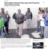 Curving, Shia LaBeouf, and Samsung: Shia LaBeouf started a four-year anti-Trump live  stream this morning  by Laze Pauge I Jan 20.2017, 123ipmEST  Shia LaBeouf, live-streamer extraordinaire, opened his latest project to the public at 9AM ET  Areview of my new  Samsung curved  this morning. It's called He WM Nor Divide US, and yes, it's a live stream. A camera will be  TV Ihateitsormuch  planted outside the Museum of the Moving Image in Queens for the next four years. Visitors  will be able to stand in front of the camera and chant LaBeouf's provided mantra... or just  stare, dead-eyed, until the unending waves of terror feel like a distant memory  bdy  Four years might be Shia's longest live stream. but it's nothing compared to  a  running animal cams, and the often-glitchy Fogcam, which has been live in San  Since 1994. Shit is LIT my dudes @grapejuiceboys hewillnotdivideus