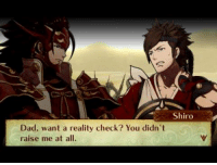 Memes, Sassy, and Reality: Shiro  Dad, want a reality check? You didn't  raise me at all. Well today is thanksgiving in America so to my fellow American's happy thanksgiving! and to those of you who are not American... Have a wonderful day ^^   Also Shinonome is so sassy xD he is Hoshido  husbando for me xD (only Oboro Shinonome... but Saizou though...)