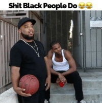 Memes, Shit, and Black: Shit Black People Do SHIT BLACK PEOPLE DO W- @kingbach @_cornell__ @cortneyelise @jamieariley @ @young_ezee_ 🔥🔥🔥COMMENT UR FAV PART 🔥🔥🔥
