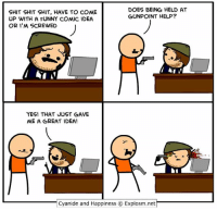 By @davemcelfatrick.: SHIT SHIT SHIT, HAVE TO COME  UP WITH A FUNNY COMIC IDEA  OR I'M SCREWED  DOES BEING HELD AT  GUNPOINT HELP?  YES! THAT JUST GAVE  ME A GREAT IDEA!  Cyanide and Happiness ⓒ Explosm.net By @davemcelfatrick.