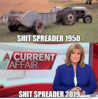 Memes, Shit, and Mars: SHIT SPREADER 1950  CURRENT  AFFAIR  SHIT SPREADER 2019  MARS