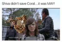 Memes, 🤖, and Grimes: Shiva didn't save Coral....it was MAY!  THERICKY GRIMES  VIXEN 101 thewalkingdead haterswillsayitsphotoshop