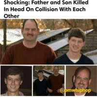 Shocking: Father and Son Killed  In Head On Collision With Each  Other  mwhiphop Father and son collide in head-on crash in Alabama with EACH OTHER - FULL VIDEO & STORYAT PMWHIPHOP.COM LINK IN BIO RIP