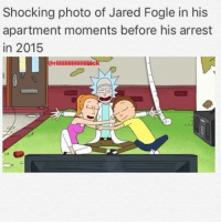 lol what's a good tv show besides Rick and morty or the walking dead rickandmorty birdperson fucktammy freerick subway: Shocking photo of Jared Fogle in his  apartment moments before his arrest  in 2015  oriiiiiiiiiiiiiiiiiiiiick lol what's a good tv show besides Rick and morty or the walking dead rickandmorty birdperson fucktammy freerick subway
