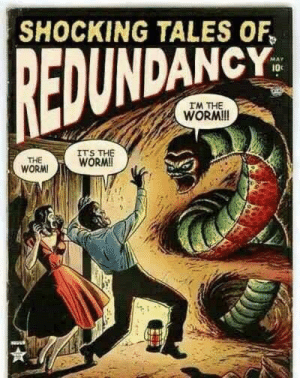Worm, Tales Of, and Tales: SHOCKING TALES OF  EDUNDANCY  I0c  IM THE  WORMI!  ITS  WORM  WORM He's the worm!