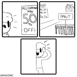 Clothing, Shoe, and All: SHOE  HALFLET  ALL CLOTHING  PANT  OFF  RAPHCOMIC All right!