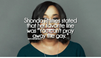 "Memes, Grey, and 🤖: Shonda Rhimes stated  that her favorite line  was ""YOUeant pray  away the gay loved this 💜 question: do you ship calzona? shondarhimes callietorres sararamirez greysabc greysanatomyfacts greys greysanatomy greysfacts"