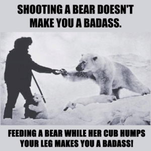 awesomacious:  Live Bear trap.: SHOOTING A BEAR DOESN'T  MAKE YOU A BADASS.  FEEDING A BEAR WHILE HER CUB HUMPS  YOUR LEG MAKES YOU A BADASS! awesomacious:  Live Bear trap.