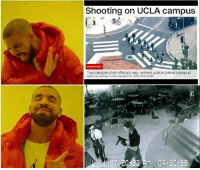 Meme Man's Son: Shooting on UCLA campus  Two people shot officials say armed police patrol campus  Watch live coverage Local covorage KTLA: KABC KCALKCBS  20 63 04 20 99 Meme Man's Son