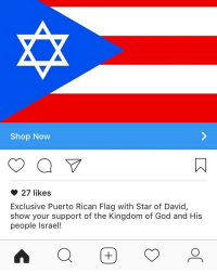 puerto rican: Shop Now  27 likes  Exclusive Puerto Rican Flag with Star of David,  show your support of the Kingdom of God and His  people Israel!