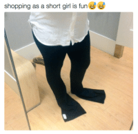 """shopping as a short girl is fun <p><a class=""""tumblr_blog"""" href=""""http://hairstylesbeauty.tumblr.com/post/135120020047"""">hairstylesbeauty</a>:</p> <blockquote> <p>  <b><a href=""""http://goo.gl/r21ifO"""">21 Photos Short Girls Will Definitely Relate To:</a></b> Trying to buy pants. Any kind of pants. At any store.   <br/></p> </blockquote>"""