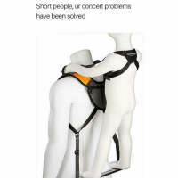 Memes, Been, and 🤖: Short people, ur concert problems  have been solved Tag a shorty