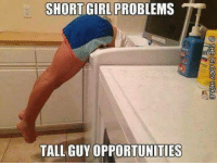 Guy,  Problems, and  Tall: SHORTGIRL PROBLEMS  Tt  TALL GUY OPPORTUNITIES