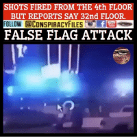 Double tap and tag a friend! ViewPreviousPost CHECK US OUT ON FACEBOOK! (Link in bio) SUBSCRIBE ON YOUTUBE @conspiracyfiles YouTube Vegas shooting is a false flag!!! (Comment your thoughts below👇🏼) ConspiracyFiles ConspiracyFiles2 LasVegas VegasShootingFalseFlag SayNoToGunControl DupingDelight StephenPaddock MkUltra MindControl FalseFlag NewWorldOrder FEMA FEMAConcentrationCamps CrisisActors CrisisActor CorruptGovernment WakeUpSheeple FalseFlagAttack FalseFlagHoax UncleSam UncleScam CorporationSlayer Illuminati ConspiracyFact Conspiracy ConspiracyTheory ConspiracyTheories ConspiracyFiles Follow back up page! @conspiracyfiles2 Follow @uniformedthugs Follow @celebrityfactual: SHOTS FIRED FROM THE 4th FLOOR  BUT REPORTS SAY 32nd FLOOR  FOLLOW CONSPIRACYFILEf  FALSE FLAG ATTACK  PIRACY Double tap and tag a friend! ViewPreviousPost CHECK US OUT ON FACEBOOK! (Link in bio) SUBSCRIBE ON YOUTUBE @conspiracyfiles YouTube Vegas shooting is a false flag!!! (Comment your thoughts below👇🏼) ConspiracyFiles ConspiracyFiles2 LasVegas VegasShootingFalseFlag SayNoToGunControl DupingDelight StephenPaddock MkUltra MindControl FalseFlag NewWorldOrder FEMA FEMAConcentrationCamps CrisisActors CrisisActor CorruptGovernment WakeUpSheeple FalseFlagAttack FalseFlagHoax UncleSam UncleScam CorporationSlayer Illuminati ConspiracyFact Conspiracy ConspiracyTheory ConspiracyTheories ConspiracyFiles Follow back up page! @conspiracyfiles2 Follow @uniformedthugs Follow @celebrityfactual