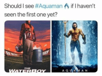 24 Of The Most Hilarious Pics Online: Should I see#Aquaman ^ if I haven't  seen the first one yet?  THE  A Q UAM AN 24 Of The Most Hilarious Pics Online