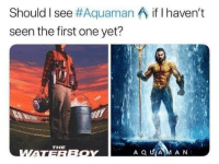 Prequels are usually pretty good, right?: Should I see #Aquaman  seen the first one yet?  if I haven't  THE Prequels are usually pretty good, right?