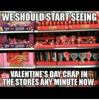 Memes, Reese's, and Valentine's Day: SHOULD START SEEING  88  $288  MISM  Reese  Miniatures  288  VALENTINE'S DAY CRAP IN  THE STORES ANY MINUTE NOW