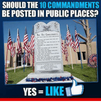 Memes, July 20, and 🤖: SHOULD THE  10 COMMANDMENTS  BE POSTEDIN PUBLIC PLACES?  RUN COMMANDMENTS  Rut JULY 20  YES  LIKE What Say You Patriots?