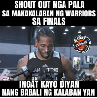 Celtics or Cavs basta ingat daw kayo .HAHA  -philip: SHOUT OUT NGA PALA  SA MAKAKALABAN NG WARRIORS  SA FINALS  ASKEW  TrNIO  LAN  BA  INGAT KAYO DIYAN  NANG BABALI NG KALABAN YAN Celtics or Cavs basta ingat daw kayo .HAHA  -philip