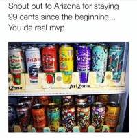 Memes, Arizona, and 🤖: Shout out to Arizona for staying  99 cents since the beginning  You da real mvp  izo  Zona A  Swee  Zona  Go  AriZonaS  Zon Amen 🙏🙏🙏