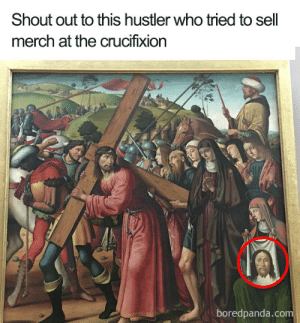 crucifixion: Shout out to this hustler who tried to sell  merch at the crucifixion  boredpanda.com