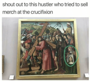 Link in bio by Zetonus FOLLOW 4 MORE MEMES.: shout out to this hustler who tried to sell  merch at the crucifixion Link in bio by Zetonus FOLLOW 4 MORE MEMES.