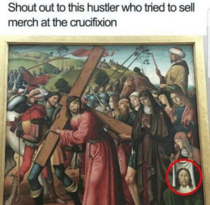 The grind never ends 😩: Shout out to this hustler who tried to sell  merch at the crucifixion The grind never ends 😩