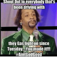 Driving, Memes, and Drive: Shout Outtoeverybody that's  been driving with  they Gaslight on since  Tuesday You made it!!!  HAintGodGood FOLLOW our Team Page 👉 #AdultJokes18+