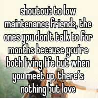 Memes, Shoutouts, and 🤖: shoutout to owg  maintenance Friends the  ones do  talk to For  months becausegoure  both living life but when  you meet there's  nothing but love ❤️❤️❤️