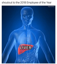 Liver, Shoutout, and  Year: shoutout to the 2018 Employee of the Year  drgrayfang  LIVER