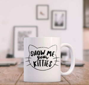 novelty-gift-ideas:  Show Me Your Kitties Coffee Mug  : SHOW ME  ysl novelty-gift-ideas:  Show Me Your Kitties Coffee Mug