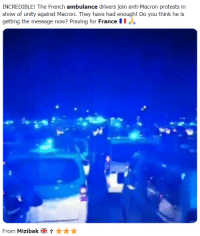 Traffic, France, and Unity: show of unity against Macron. They have had enough! Do you think he is  getting the message now? Praying for France  From Mizibakt