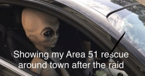 Reddit, Area 51, and Raid: Showing my Area 51 rescue  around town after the raid Cruising downtown