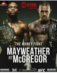 Boxing, Mayweather, and Money: SHOWTIME  PRESENTS  IY  THE MONEY FIGHT  MAYWEATHER  McGREGOR  MAYWEATHERVT  PROMOTIONS  T .-Mobiles/ARE N A It's official! #FloydMayweather VS #ConorMcGregor August 26th #Showtime #Boxing.