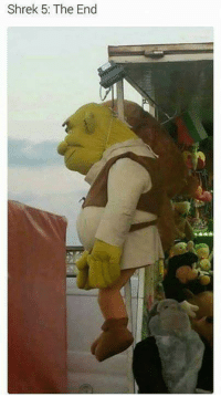 Somebody once told me the world is gonna roll me.: Shrek 5: The End Somebody once told me the world is gonna roll me.
