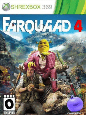 "Its never ogre.: SHREXBOX 369  FA  ROUAAD  ""Like Skyrimo  I1  Onions""  IGN  OGRE  ESRB  ONIONSOF Its never ogre."