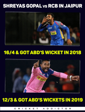 What a coincidence!: SHREYAS GOPAL vs RCB IN JAIPUR  KEI  16/4 & GOT ABD'S WICKET IN 2018  12/3 & GOT ABD'S WICKETS IN 2019  CRICK E T  A DDI CTOR What a coincidence!
