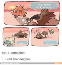 Memes, Shenanigans, and 🤖: shroomish used  Head butt!  not-a-comedian:  I call shenanigans  Reinvented by Genwunner for iFunny  Zigzagoon  fell asleep  Zigzagoon avoided  the attack. ~Raichu