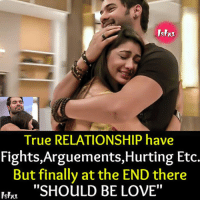 "arguement: Shu  True RELATIONSHIP have  Fights, Arguements,Hurting Etc  But finally at the END there  ""SHOULD BE LOVE""  Ishu"