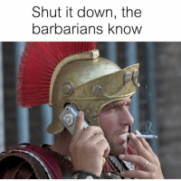 barbarians: Shut it down, the  barbarians know