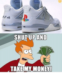 funny meme Double Tap and Tag a Someone Drop a follow @gamersofinsta: SHUT UP AND  TAKE MY MONEY! funny meme Double Tap and Tag a Someone Drop a follow @gamersofinsta